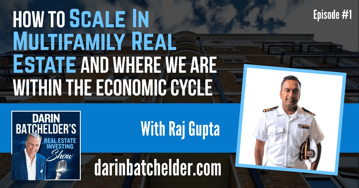 How To Scale In Multifamily Real Estate And Where We Are Within The Economic Cycle [Ep. 001]