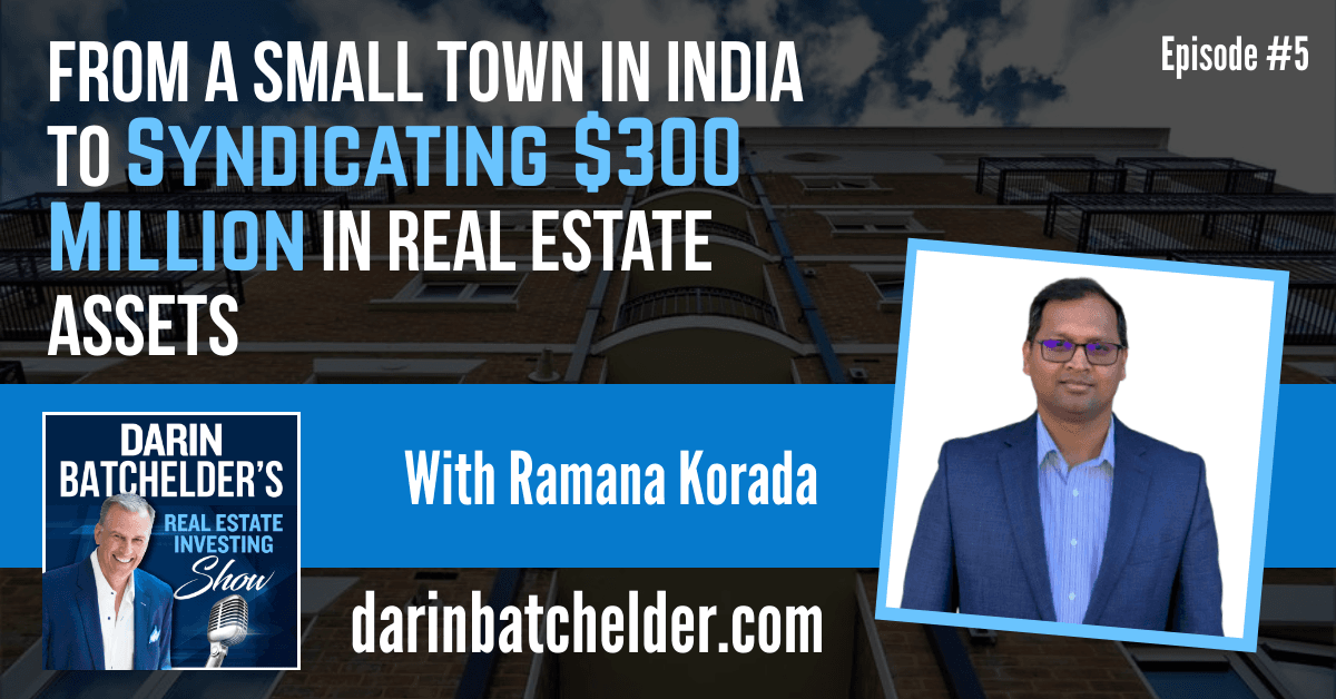 From A Small Town In India To Syndicating $300 Million In Real Estate Assets [Ep. 005]