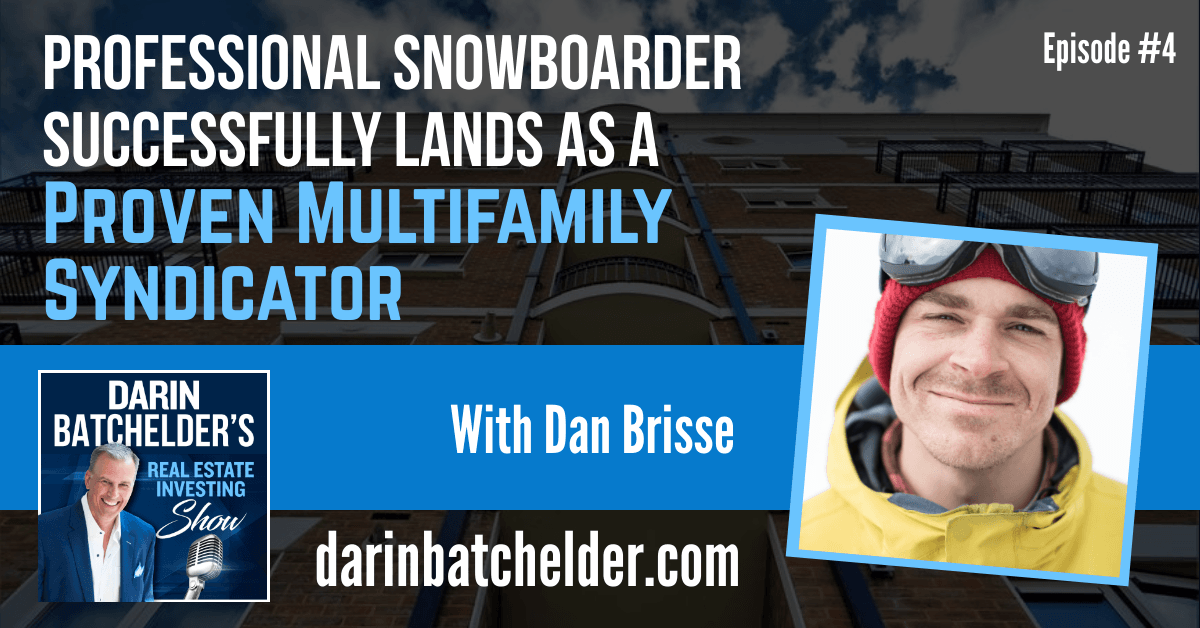 Professional Snowboarder Successfully Lands As A Proven Multifamily Syndicator [EP004]