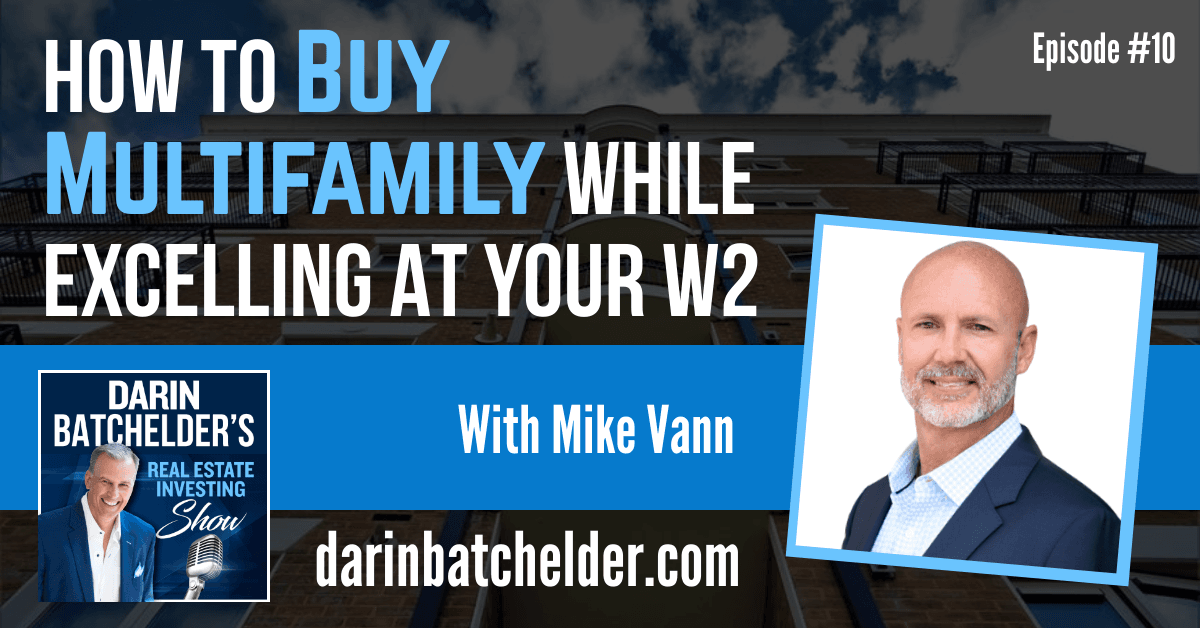 How To Buy Multifamily While Excelling At Your W2 Job [Ep. 010]