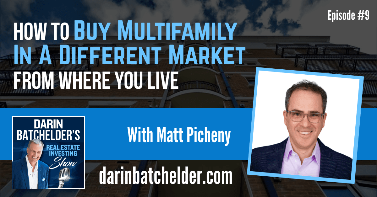 How To Buy Multifamily In A Different Market From Where You Live [Ep. 009]
