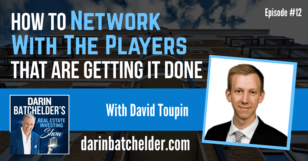 How To Network With The Players That Are Getting It Done [Ep. 012]