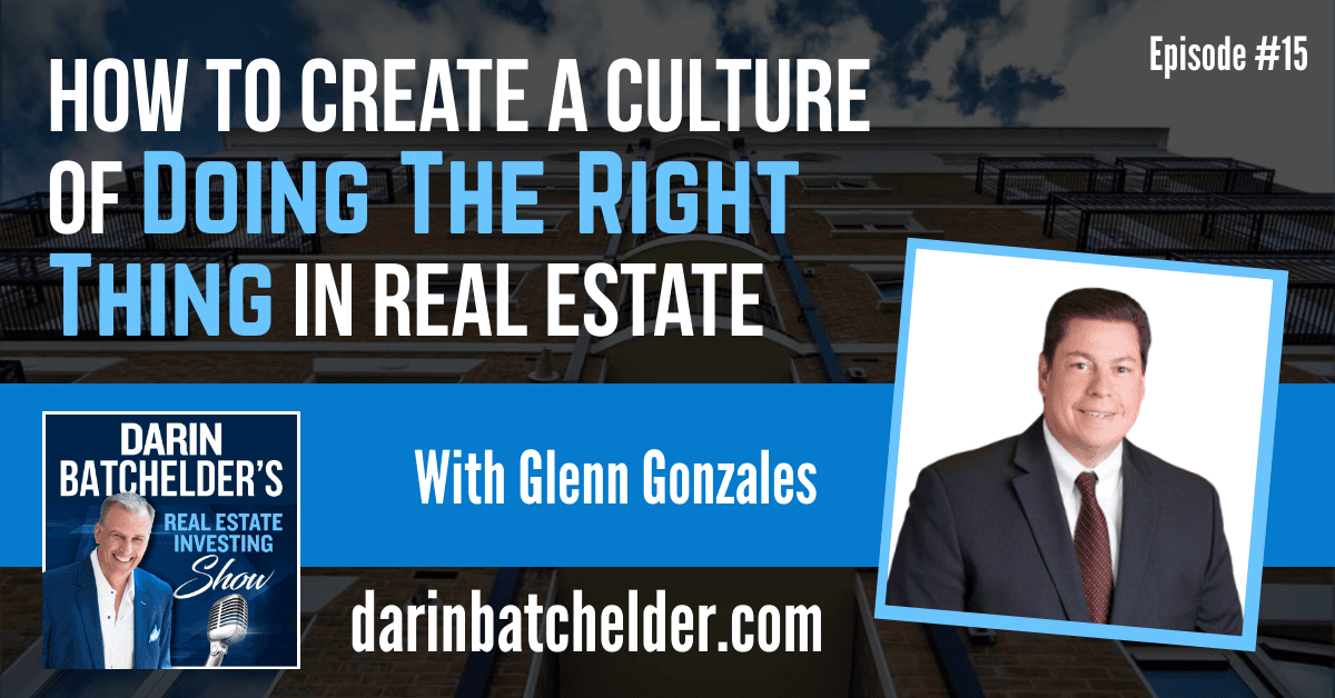 "How To Create A Culture of ""Doing The Right Thing"" In Real Estate [Ep. 015]"