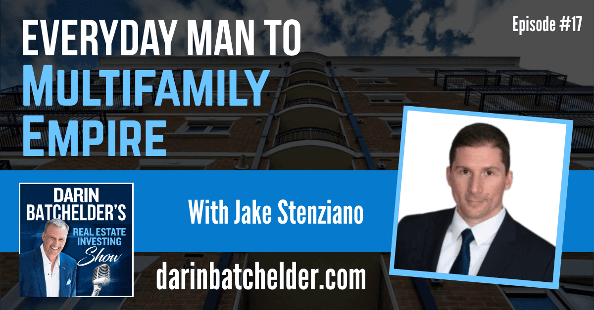Everyday Man To Multifamily Empire With Jake Stenziano From Jake & Gino [Ep. 017]