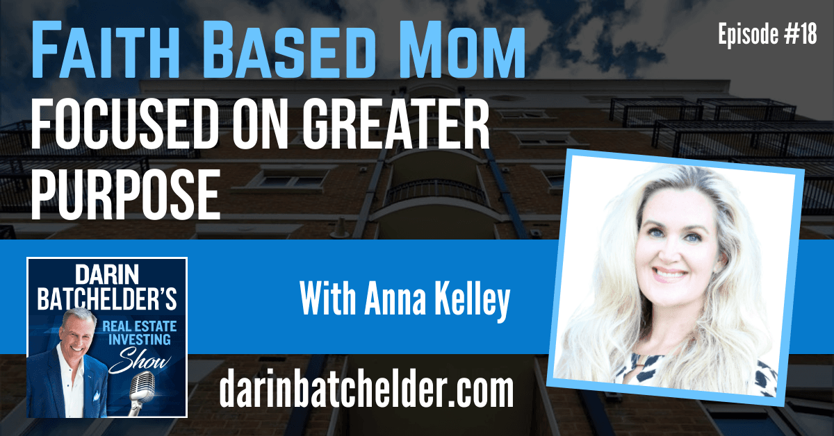 Faith Based Mom Focused On Greater Purpose With Anna Kelley [Ep. 018]