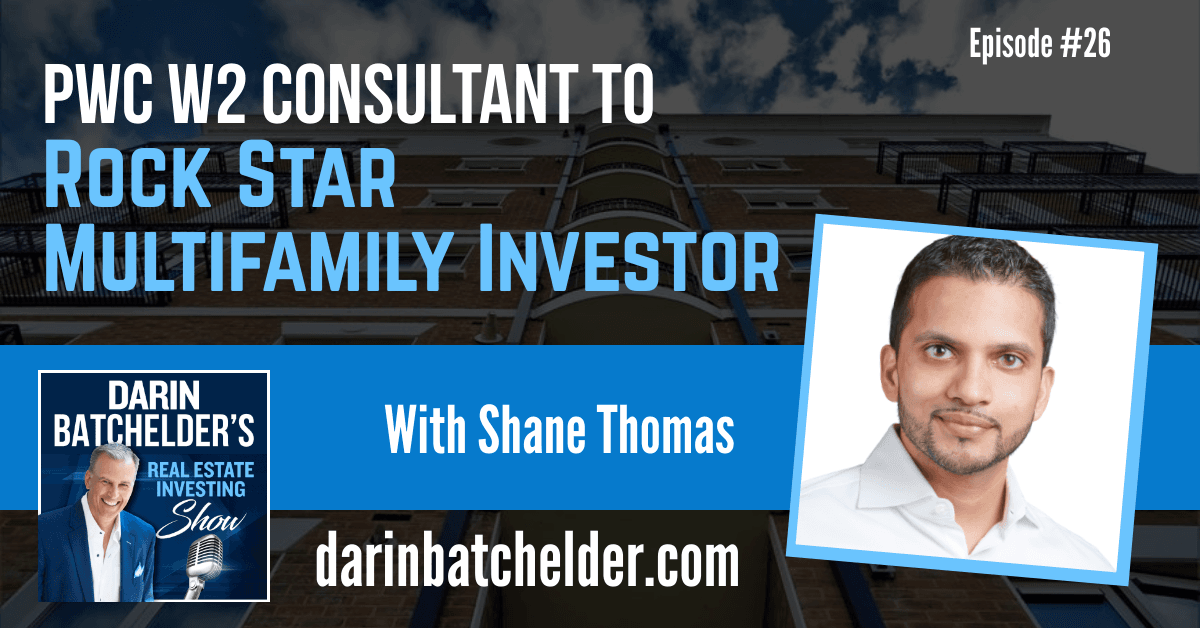 PWC W2 Consultant to Rock Star Multifamily Investor [Ep. 026]
