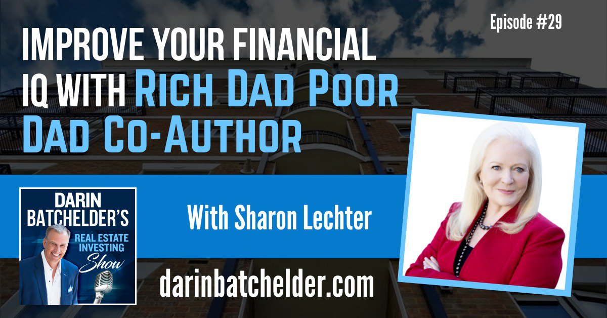 Improve Your Financial IQ With Rich Dad Poor Dad Co-Author Sharon Lechter [Ep. 029]