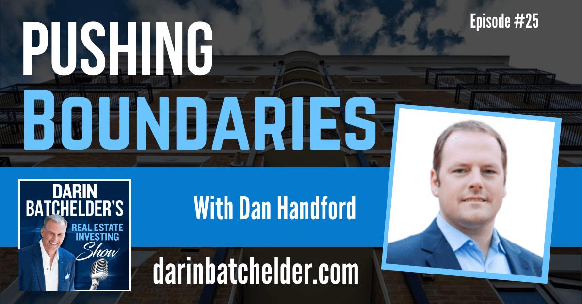 Pushing Boundaries With Dan Handford [Ep. 025]