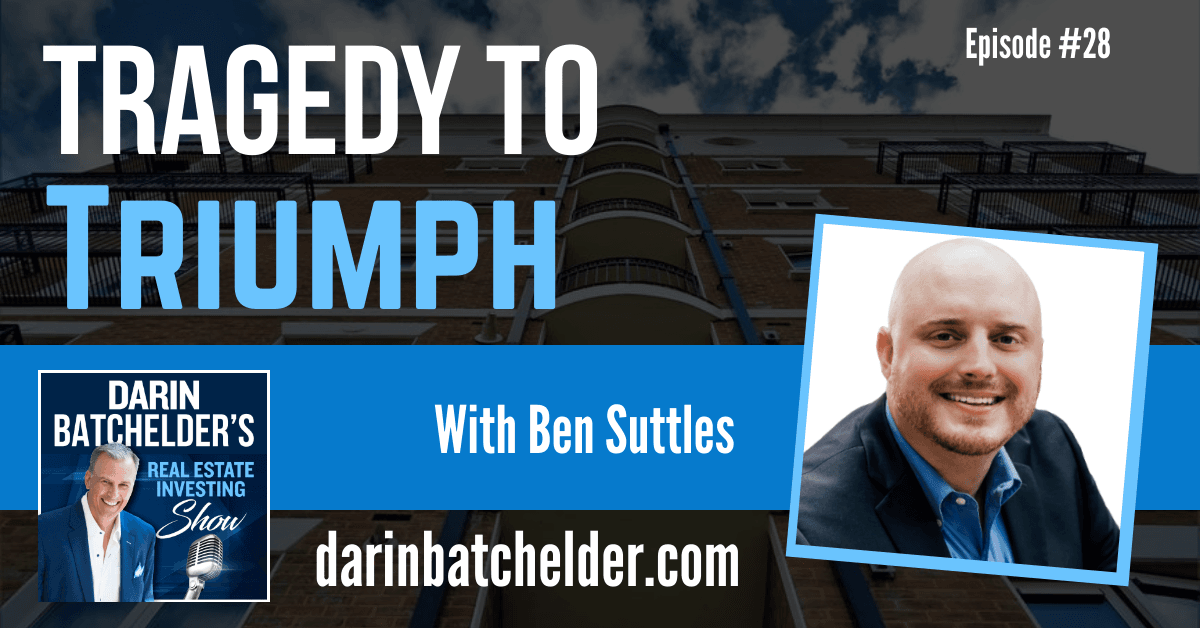 Tragedy To Triumph With Ben Suttles [Ep. 028]