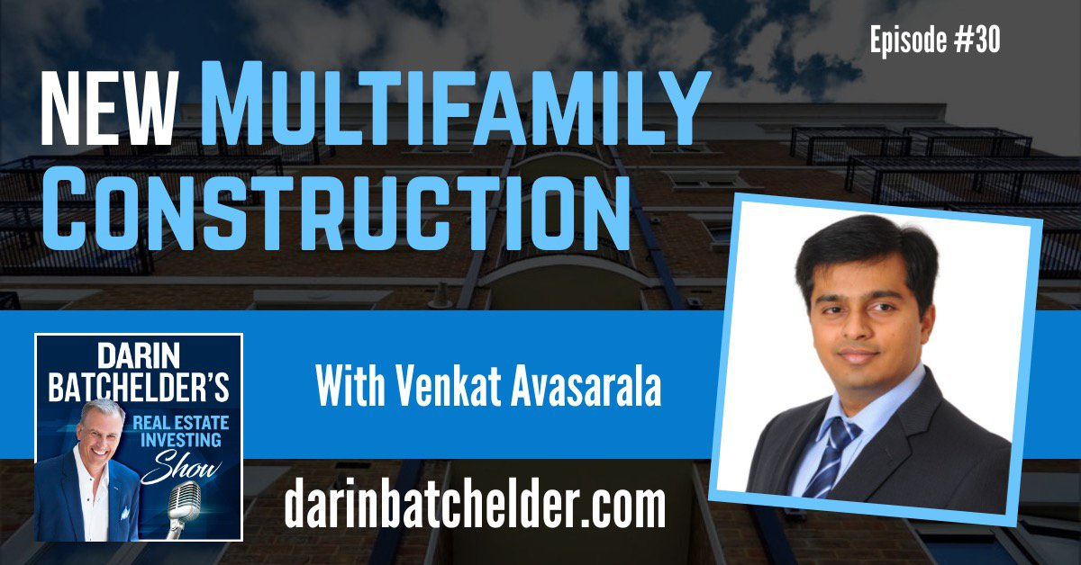 New Multifamily Construction With Venkat Avasarala [Ep. 030]