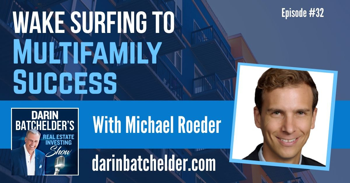 Wake Surfing To Multifamily Success With Michael Roeder [Ep. 032]