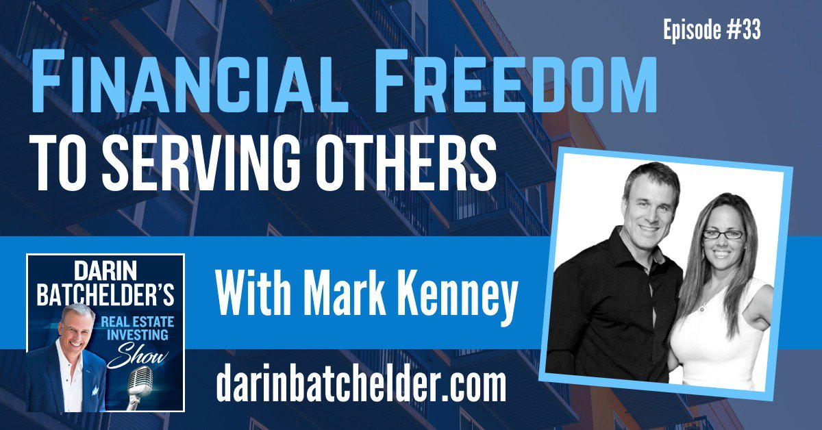 Financial Freedom To Serving Others With Mark Kenney [Ep. 033]