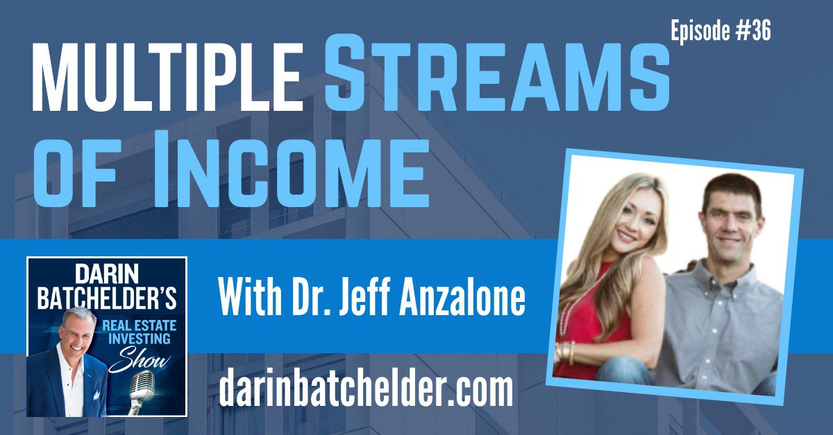 Multiple Streams of Income With Dr Jeff Anzalone [Ep. 036]