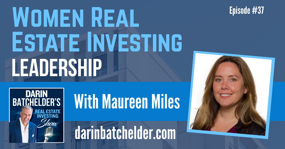 Women Real Estate Investing Leadership With Maureen Miles [Ep. 037]
