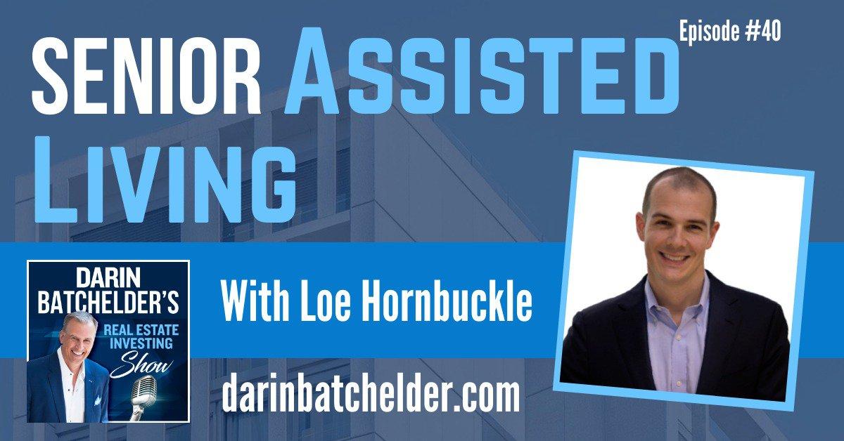 Senior Assisted Living With Loe Hornbuckle [Ep. 040]