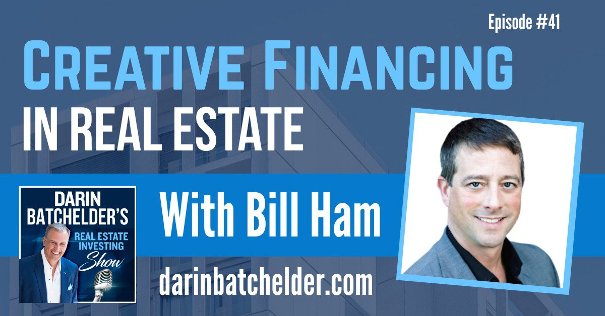 Creative Financing in Real Estate With Bill Ham [Ep. 041]