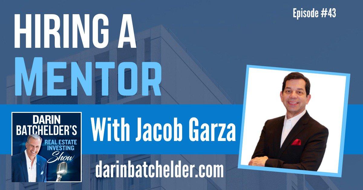 Hiring A Mentor With Jacob Garza [Ep. 043]