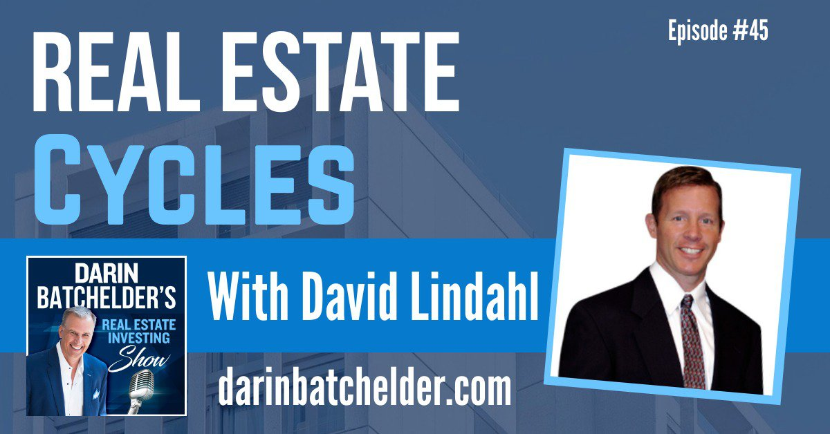 Real Estate Cycles With David Lindahl [Ep. 045]