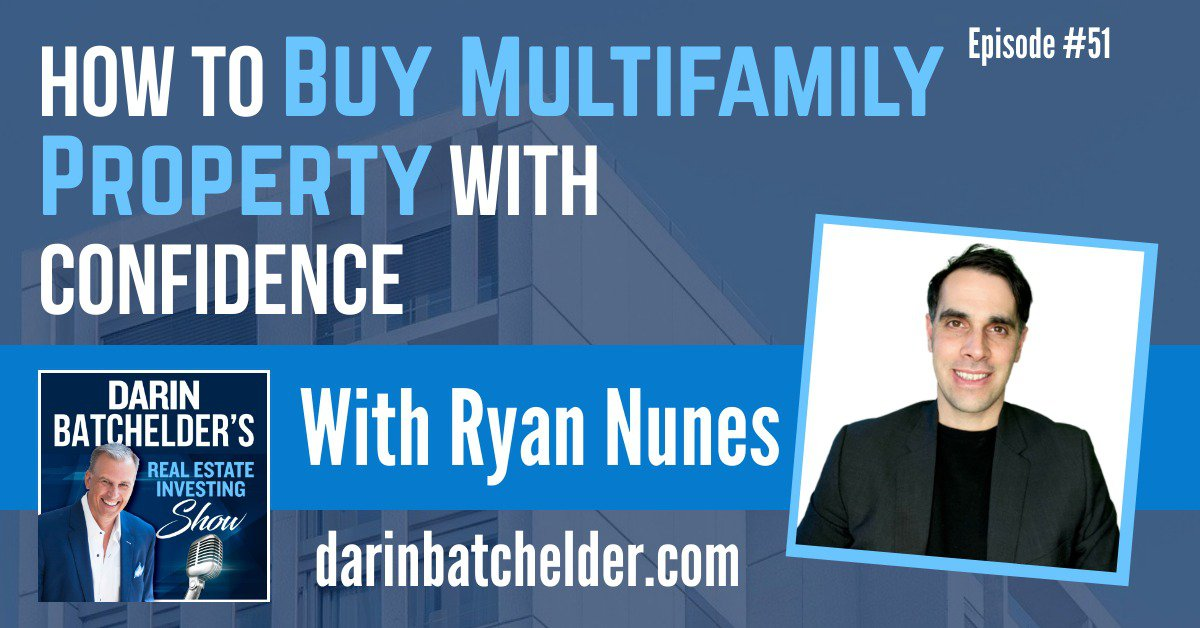 How To Buy Multifamily Property With Confidence The Wallstreet Way, With Ryan Nunes [Ep. 051]
