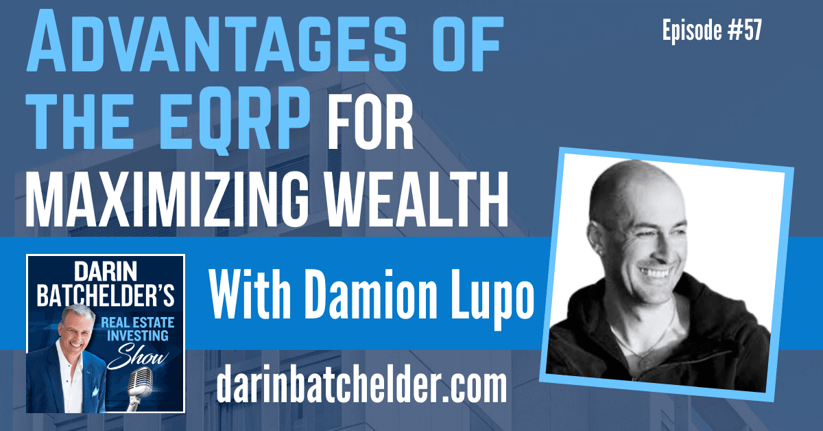 How the eQRP Has Advantages That Help You Maximize Wealth, With Damion Lupo [EP057]