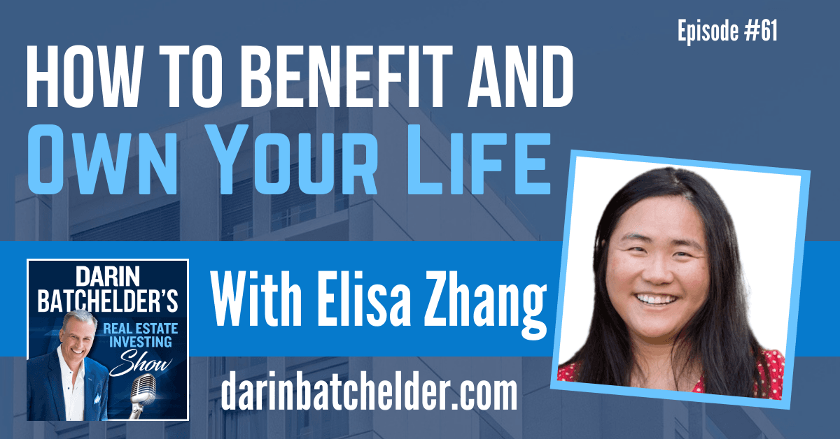 How To Benefit And Own Your Life With Elisa Zhang [EP061]
