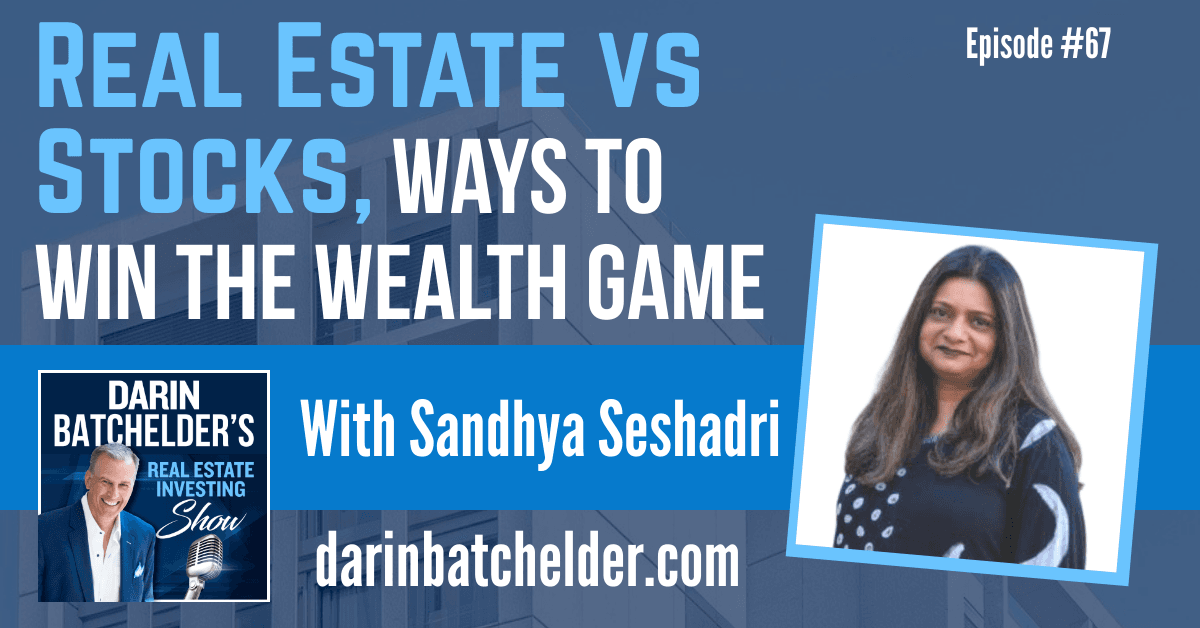 Real Estate vs Stocks, Ways To Win The Wealth Game With Sandhya Seshadri [EP067]