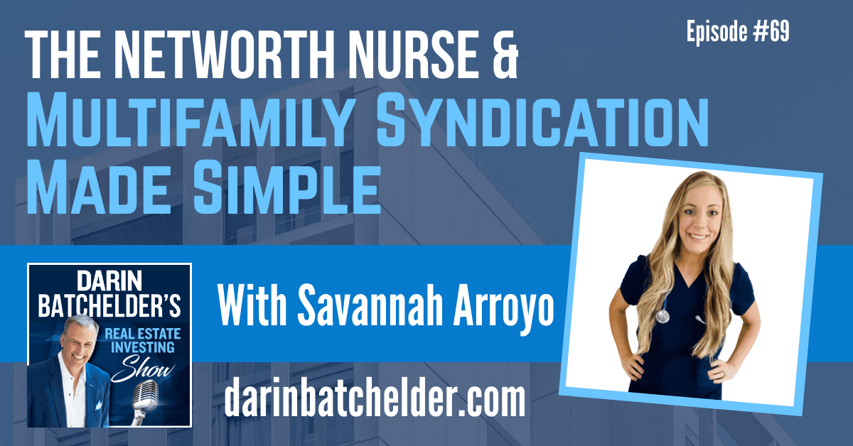 How The Networth Nurse Shares Multifamily Syndication Made Simple With Savannah Arroyo [EP069]