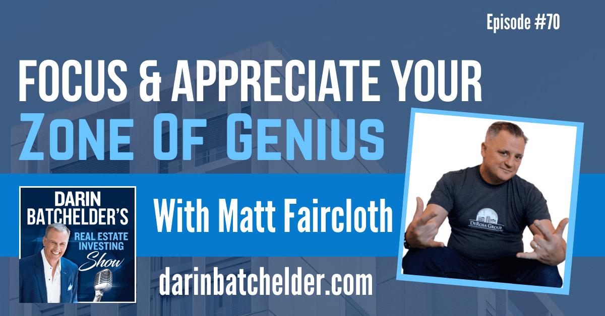 Focus & Appreciate Your Zone Of Genius With Matt Faircloth [EP070]